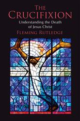 "Cover of Fleming Rutledge's ""The Crucifixion"""